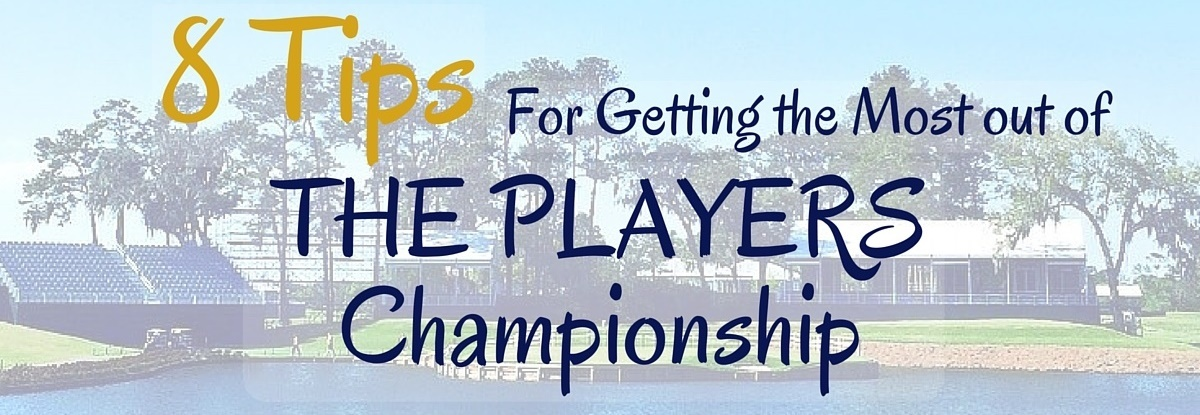 Tips for Enjoying THE PLAYERS Championship in Ponte Vedra